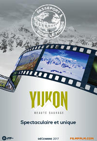 Yukon : Beauté sauvage- Passeport pour le monde