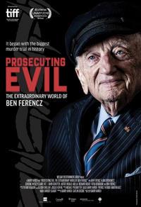 Poursuivre le mal : le monde extraordinaire de Ben Ferencz